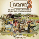 "Events|The Great Singapore Garage Sale 2- Its back and it's bigger! Swing by for some bargain shopping at The Great Singapore Garage Sale and you just may find that ""treasure"" you've been looking for!"