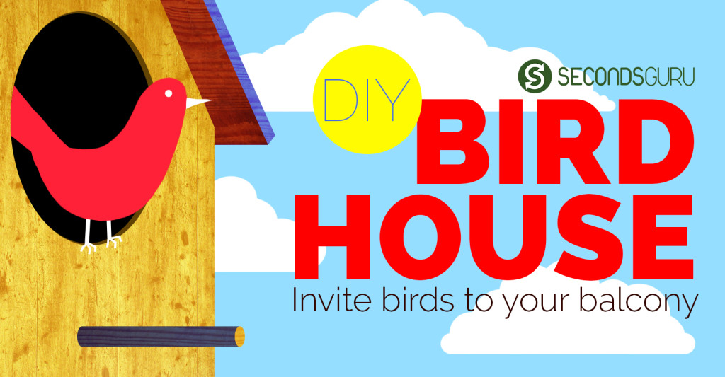 DIY Birdhouse- More Birds in your backyard