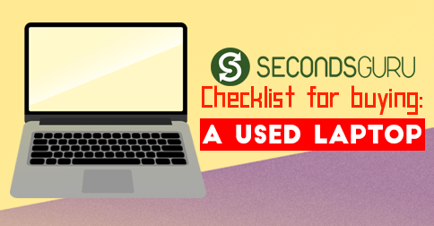 Tips&Tricks | Checklist for buying a used laptop | Simple tips to help you avoid lemons and find a laptop for keeps!