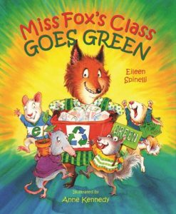 Eileen spinelli Miss Fox's class goes green