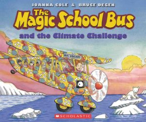 Joanna Cole Bruce Degen - The Magic Schoolbus and the climate challenge