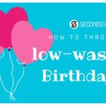 Wondering how to throw a low-waste birthday? Read our tips to make your party more eco-friendly. It's easier than you imagine!