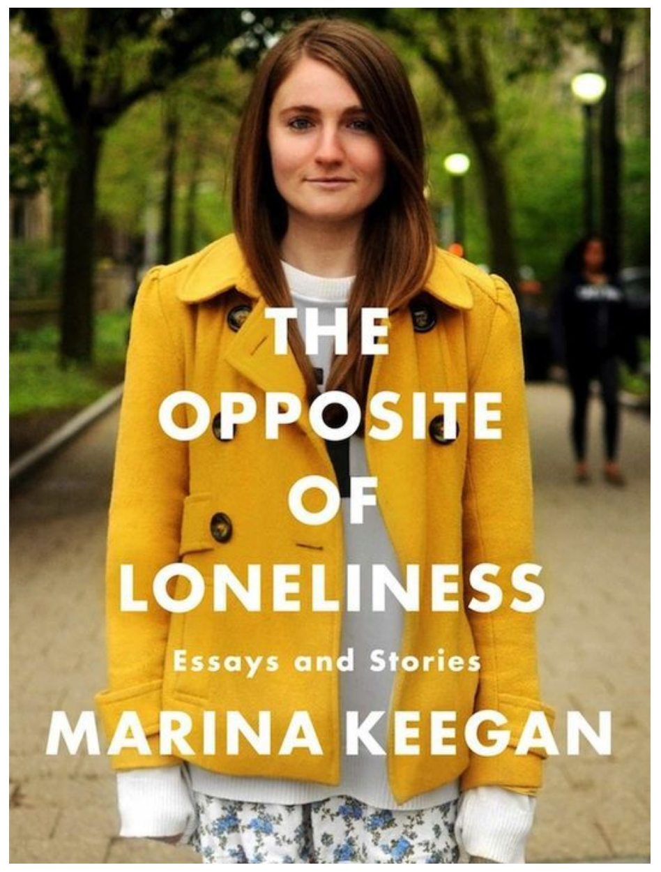 Marina Keegan The Opposite of loneliness